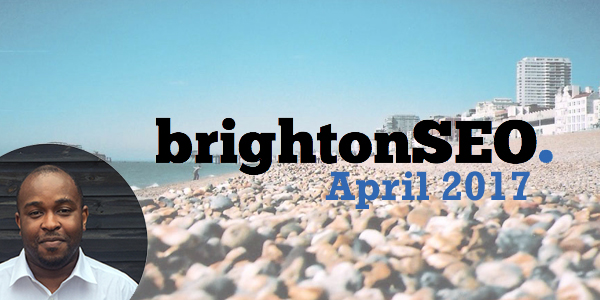 Brighton SEO - April 2017