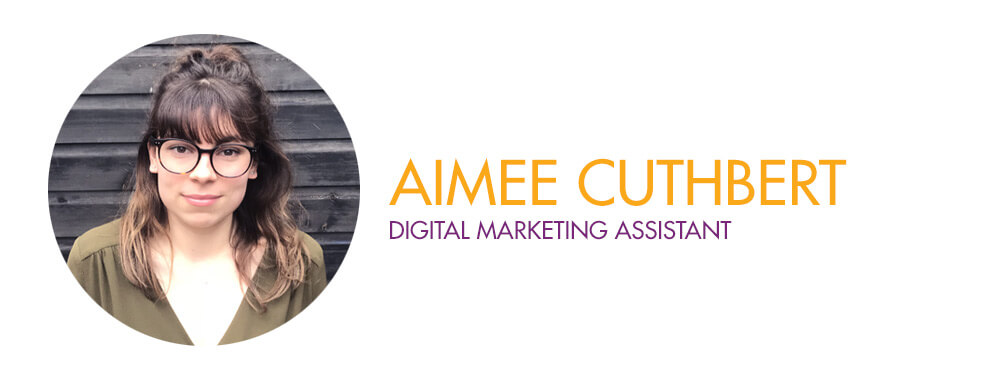 Aimee Cuthbert - Digital Marketing Assistant