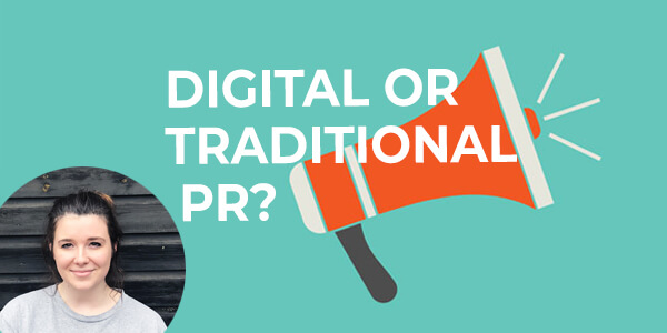 Digital or Traditional PR -blog