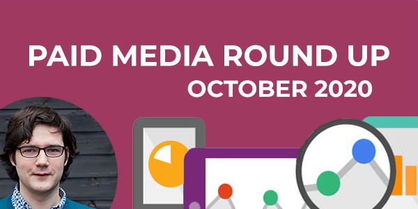 Paid Media Round Up October 2020