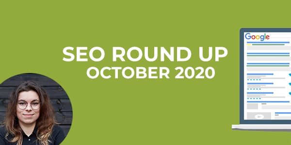 SEO Round Up October 2020