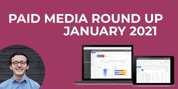 Paid Media News and Updates January 2021